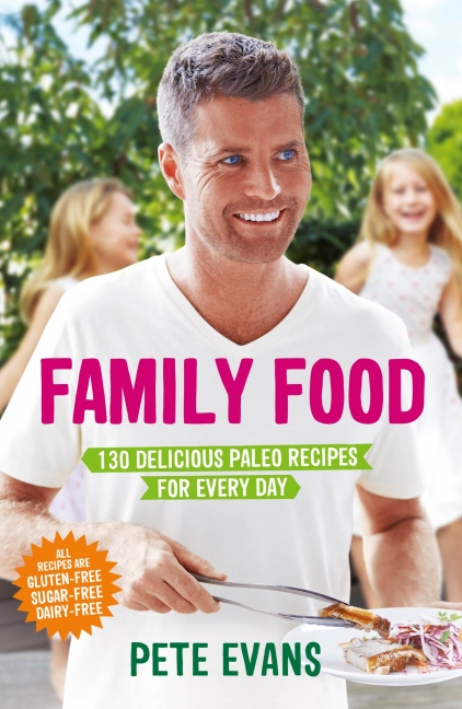 Pete Evans: Family Food