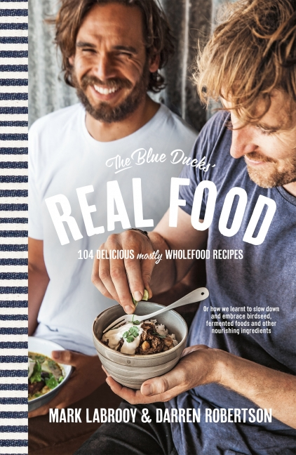 Mark LaBrooy: The Blue Ducks' Real Food