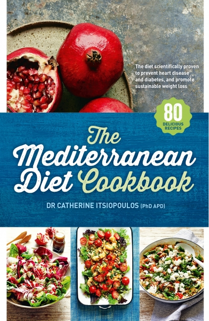 Dr Catherine Itsiopoulos: The Mediterranean Diet Cookbook