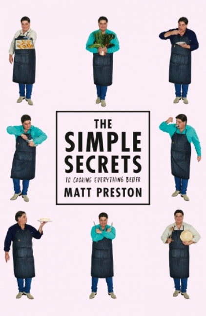 Matt Preston: The Simple Secrets to Cooking Everything Better