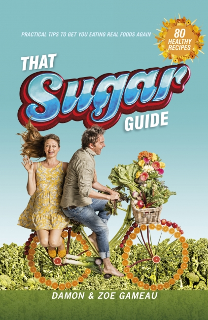 Damon Gameau: That Sugar Guide